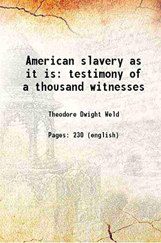 9789332888418: American slavery as it is : testimony of a thousand witnesses
