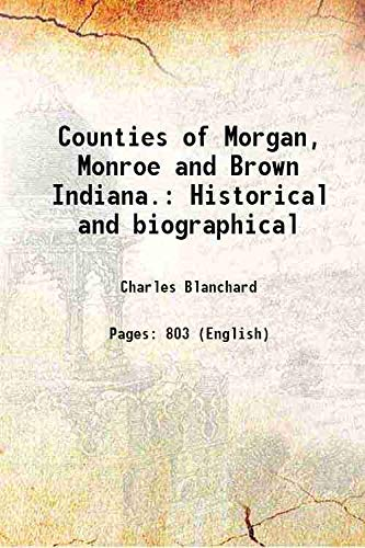 9789332891401: Counties of Morgan, Monroe and Brown Indiana.Historical and biographical