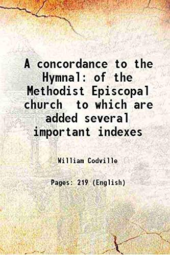 A concordance to the Hymnal of the: William Codville