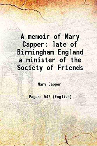 A memoir of Mary Capper late of: Mary Capper