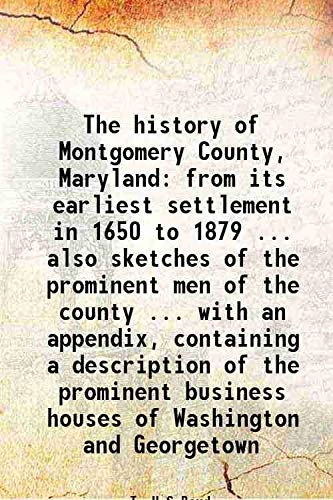 The history of Montgomery County, Maryland from: T. H.S.Boyd
