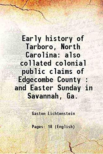 Early history of Tarboro, North Carolina also: Gaston Lichtenstein