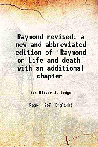 Raymond revised a new and abbreviated edition: Sir Oliver J.