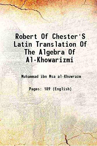 Robert Of Chester'S Latin Translation Of The: Muhammad ibn Msa