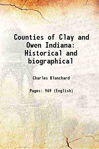Counties of Clay and Owen Indiana Historical: Charles Blanchard