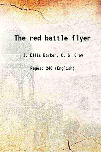 The red battle flyer 1918 [HARDCOVER]: J. Ellis Barker,
