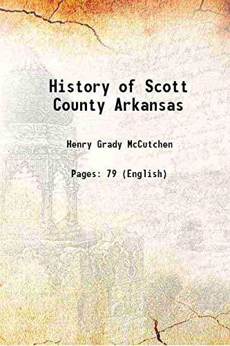 History of Scott County Arkansas [Hardcover]: Henry Grady McCutchen
