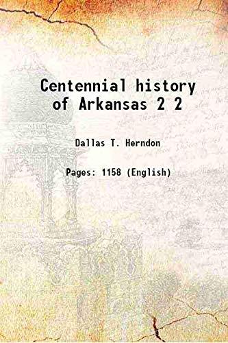 9789332897373: Centennial history of Arkansas