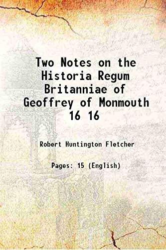 Two Notes on the Historia Regum Britanniae: Robert Huntington Fletcher