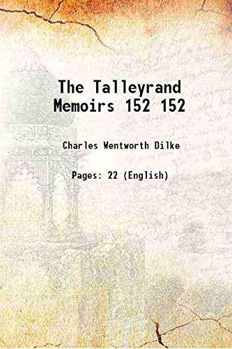 The Talleyrand Memoirs Volume 152 1891 [Hardcover]: Charles Wentworth Dilke