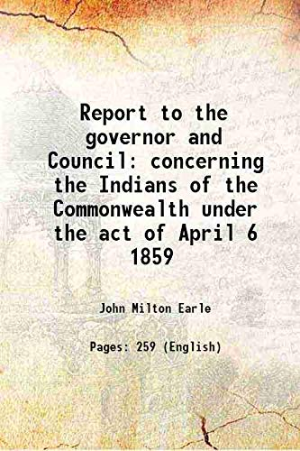 9789332898226: Report to the governor and Councilconcerning the Indians of the Commonwealth under the act of April 6 1859