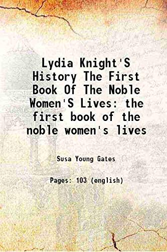 Lydia Knight's History The First Book Of: Susa Young Gates
