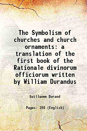 The Symbolism of churches and church ornaments: Guillaume Durand