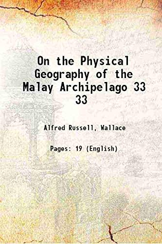 On the Physical Geography of the Malay: Alfred Russell, Wallace
