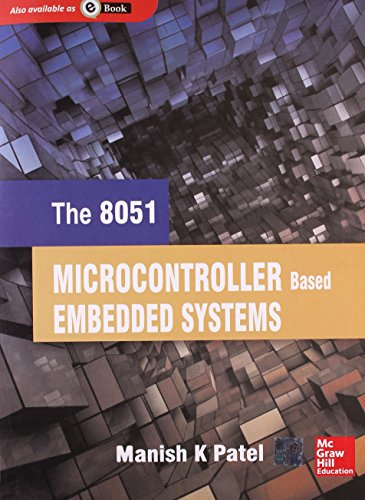 The 8051 Microcontroller Based Embedded Systems: Manish K Patel
