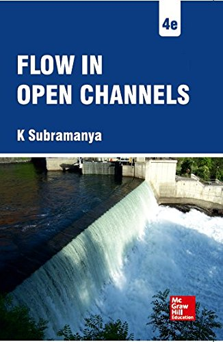 Flow In Open Channels 4Th Edition: Subramanya,K.
