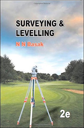 Surveying & Levelling, Second Edition: N.N. Basak