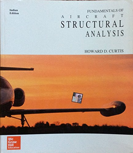 Fundamentals of Aircraft Structural Analysis: Curtis