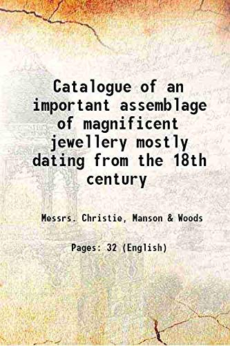 Catalogue of an important assemblage of magnificent: Messrs. Christie, Manson