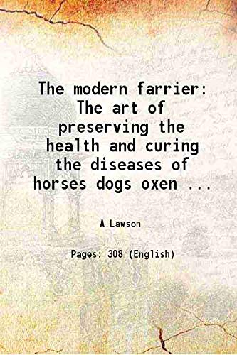 The modern farrier The art of preserving: A.Lawson
