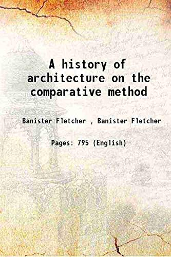 A history of architecture on the comparative: Banister Fletcher ,