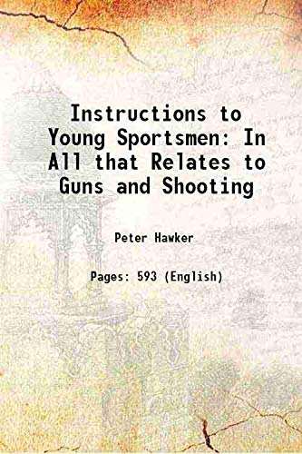 Instructions to Young Sportsmen In All that: Peter Hawker