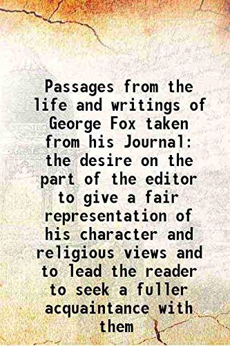 Passages from the life and writings of: George Fox