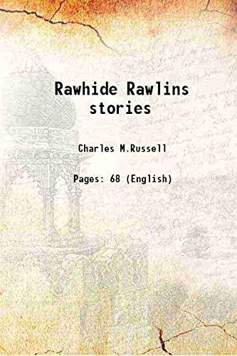 Rawhide Rawlins stories 1946: Charles M.Russell