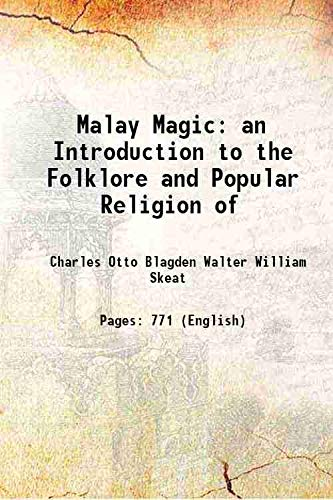 Malay Magic an Introduction to the Folklore: Charles Otto Blagden