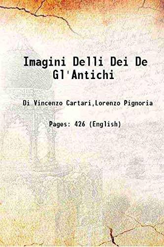 Imagini Delli Dei De Gl'Antichi 1647: Di Vincenzo Cartari,Lorenzo