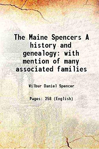 The Maine Spencers A history and genealogy: Wilbur Daniel Spencer