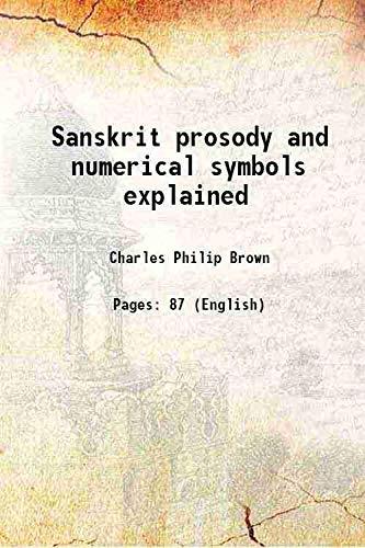Sanskrit prosody and numerical symbols explained 1869: Charles Philip Brown
