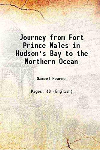 Journey from Fort Prince Wales in Hudson's: Samuel Hearne