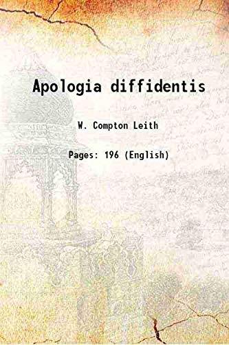 Apologia diffidentis 1917: W. Compton Leith