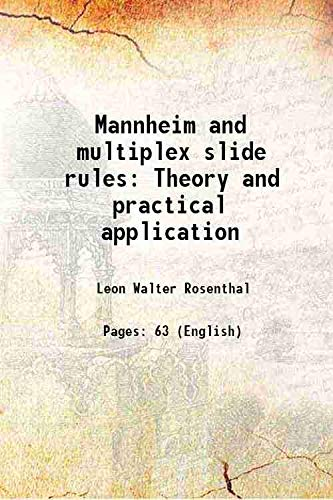 Mannheim and multiplex slide rules Theory and: Leon Walter Rosenthal