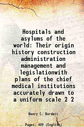 Hospitals and asylums of the world Their: Henry C. Burdett