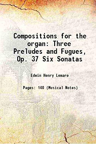 Compositions for the organ Three Preludes and: Edwin Henry Lemare