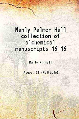 Manly Palmer Hall collection of alchemical manuscripts: Manly P. Hall