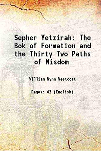 Sepher Yetzirah The Bok of Formation and: William Wynn Westcott