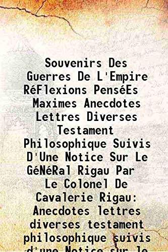 Souvenirs Des Guerres De L'Empire RéFlexions PenséEs: Dieudonné Rigau