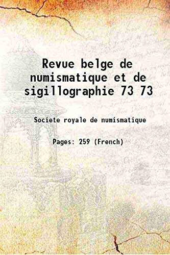 Revue belge de numismatique et de sigillographie: Societe royale de