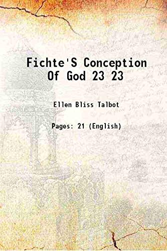 9789333100267: Fichte'S Conception Of God [Hardcover] Volume 23 1913 [Hardcover]
