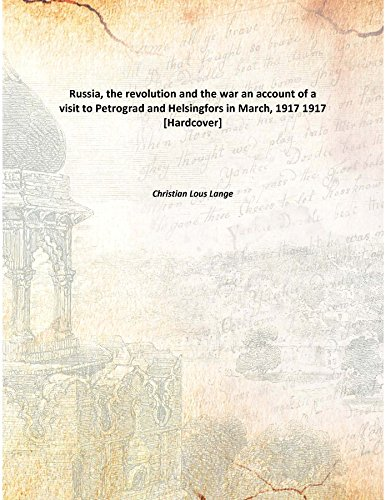 9789333101738: Russia, the revolution and the waran account of a visit to Petrograd and Helsingfors in March, 1917