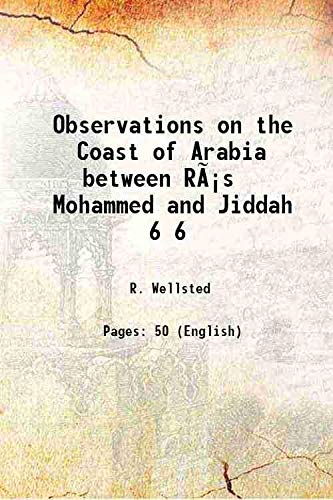 Observations on the Coast of Arabia between: R. Wellsted