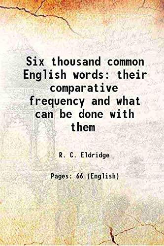 Six thousand common English words their comparative: R. C. Eldridge
