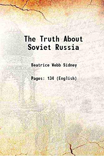 The Truth About Soviet Russia 1942 [HARDCOVER]: Beatrice Webb Sidney