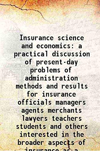 Insurance science and economics a practical discussion: Frederick L. Hoffman