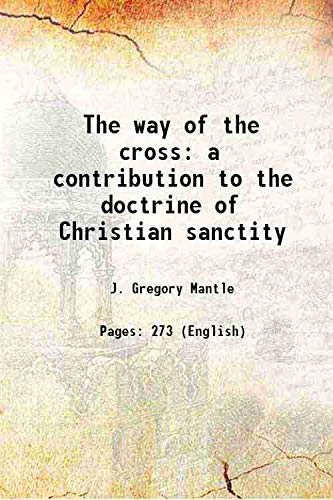9789333105729: The way of the cross a contribution to the doctrine of Christian sanctity
