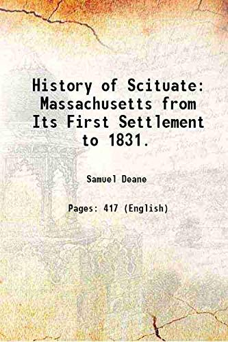 History of Scituate Massachusetts from Its First: Samuel Deane