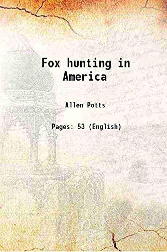 9789333106481: Fox hunting in America